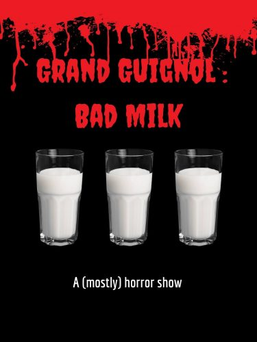 "Review: ""Grand Guignol: Bad Milk"""